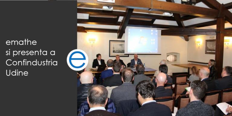 emathe si presenta a Confindustria Udine alla riunione delle aziende IT