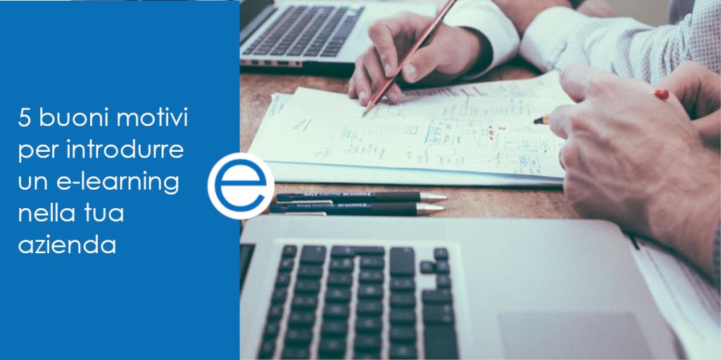 5 motivi per introdurre l'e-learning nella tua azienda