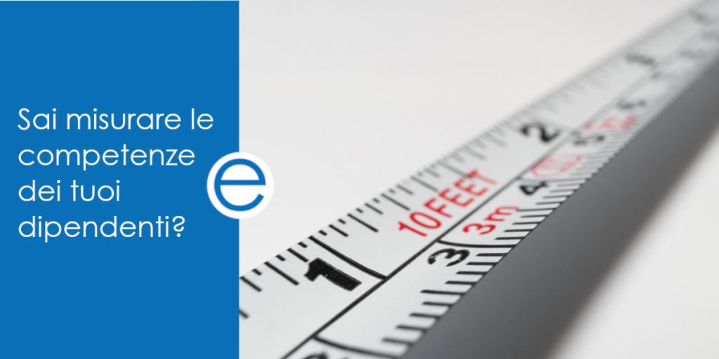 Sai misurare le competenze dei tuoi dipendenti?