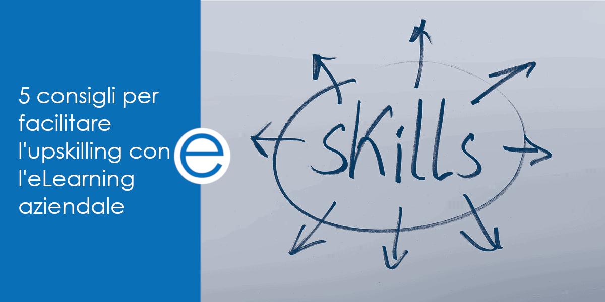 5 consigli per facilitare upskilling con elearning aziendale