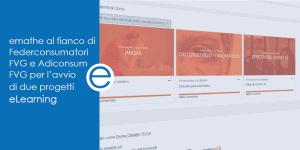 emathe al fianco di Federconsumatori FVG e Adconsum FVG per 2 progetti eLearning