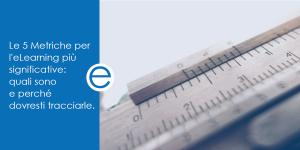 Le 5 metriche per l'elearning più significative