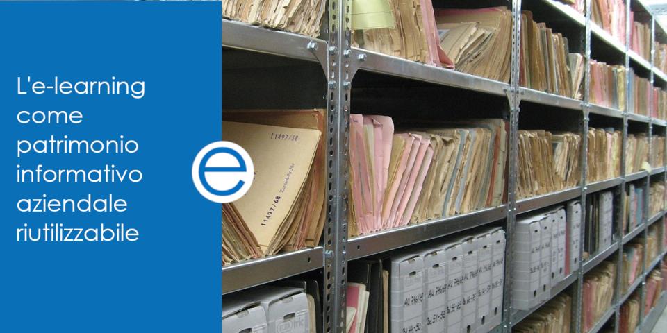 L'e-learning come patrimonio informativo aziendale riutilizzabile